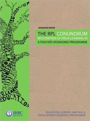 The RPL Conundrum: Recognition of Prior Learning in a Teacher Upgrading Programme - Mignonne Breier