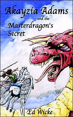 Akayzia Adams And The Masterdragon's Secret - Ed Wicke, Tom Warne (Illustrator)