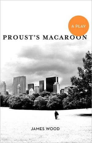 Proust's Macaroon - James Wood