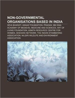 Non-governmental organisations based in India: Seva Bharati, Awaaz Foundation, PRADAN, Ibn Sina Academy of Medieval Medicine and Sciences