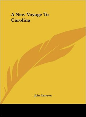 A New Voyage to Carolina - John Lawson