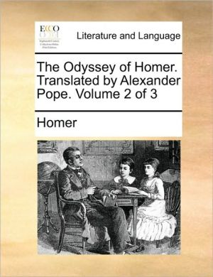 The Odyssey of Homer. Translated by Alexander Pope. Volume 2 of 3 - Homer