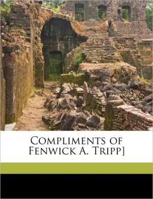 Compliments of Fenwick A. Tripp]