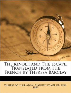 The Revolt, and the Escape. Translated from the French by Theresa Barclay