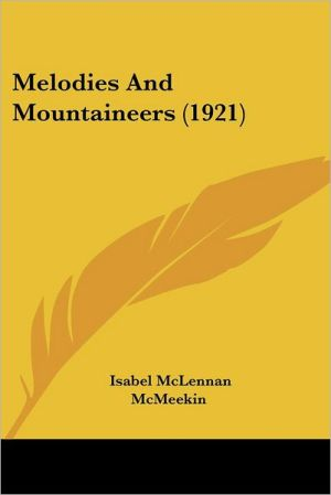 Melodies And Mountaineers (1921) - Isabel Mclennan Mcmeekin