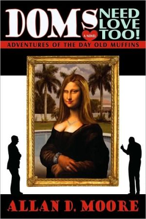 Doms Need Love Too!: Adventures of the Day Old Muffins - Allan D. Moore