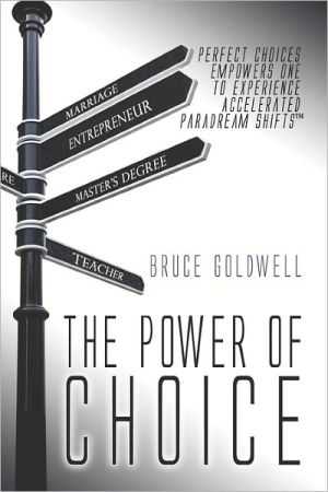The Power Of Choice - Bruce Goldwell