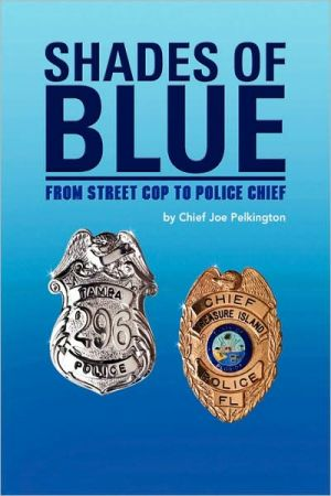 Shades of Blue: From Street Cop to Police Chief