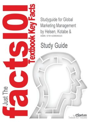 Outlines & Highlights For Global Marketing Management By Kotabe, Isbn - Cram101 Textbook Reviews, Masaaki Kotabe