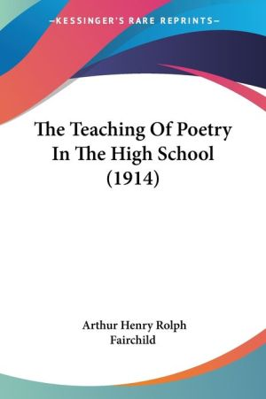 The Teaching of Poetry in the High School (1914)
