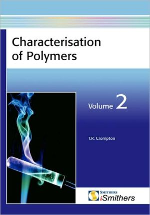 Characterisation Of Polymers, Volume 2 - T.R. Crompton