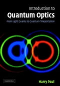 Introduction to Quantum Optics: From Light Quanta to Quantum Teleportation - Paul, Harry