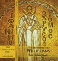 The Chrysostom Bible - Philippians: A Commentary - Tarazi, Paul Nadim
