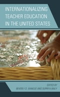 Internationalizing Teacher Education in the United States - Beverly D. Shaklee, Supriya Baily