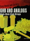 GHB and Analogs: High-Risk Club Drugs - Wolf, Marie E.