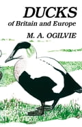Ducks of Britain and Europe - M.A. Ogilvie