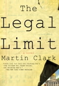 The Legal Limit - Martin Clark