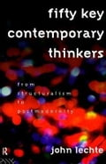 Fifty Key Contemporary Thinkers - Lechte, John