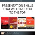 Presentation Skills That Will Take You to the Top (Collection) - Jerry Weissman