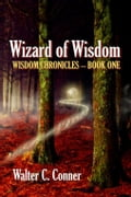 Wizard Of Wisdom - Walter C. Conner