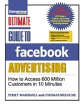 Ultimate Guide to Facebook Advertising - Perry Marshall, Thomas Meloche