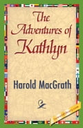 The Adventures of Kathlyn - MacGrath, Harold