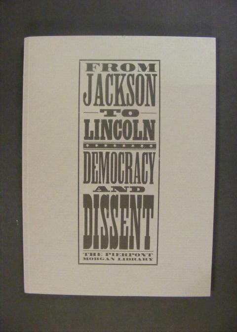 From Jackson to Lincoln: Democracy and Dissent