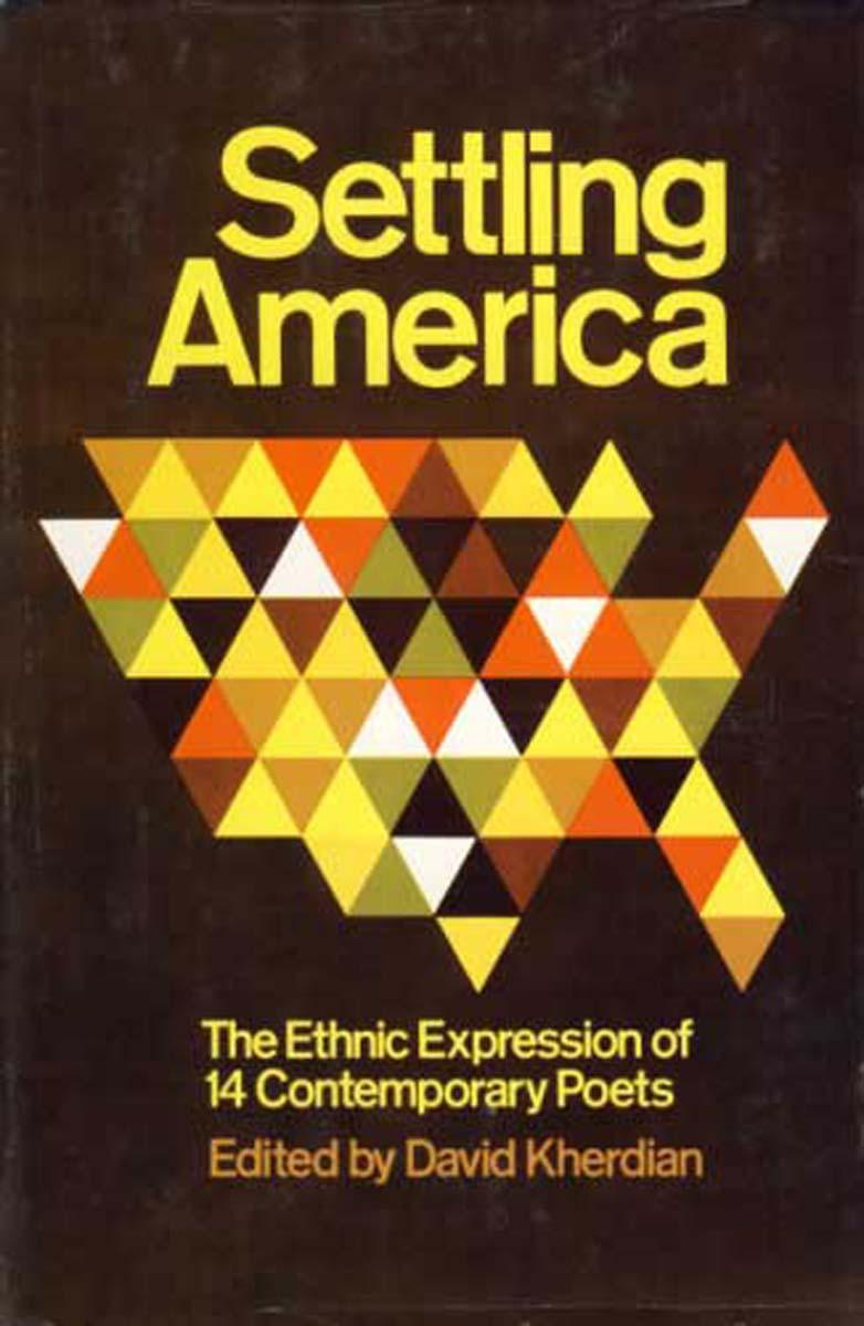 Settling America: the ethnic expression of 14 contemporary poets - Kherdian, David (editor)