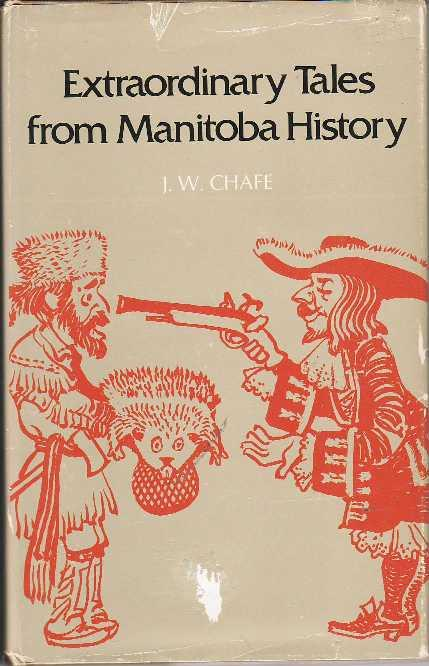 Extraordinary Tales from Manitoba History