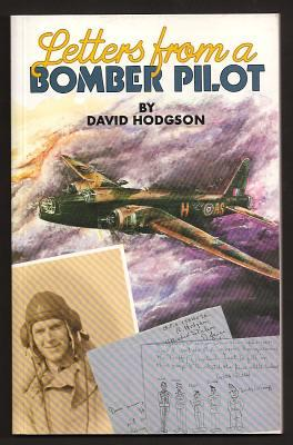 LETTERS FROM A BOMBER PILOT - Hodgson, David