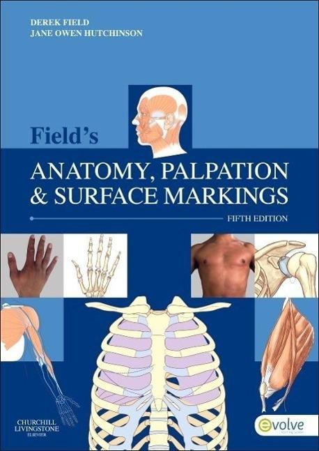 Field's Anatomy, Palpation & Surface Markings - Derek Field