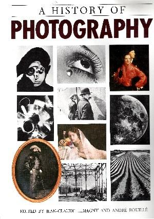 A History of Photography, Social and Cultural Perspectives - Lemagny, Jean-Claude and Andre Rouille