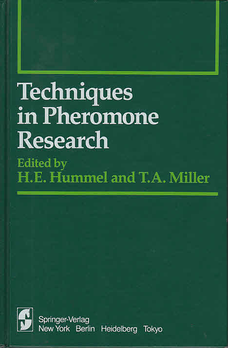Techniques in pheromone research / ed. by Hans E. Hummel ; Thomas A. Miller. With Contributions by H. Arn . = Springer series in experimental entomology - Hummel, Hans E. and Thomas A. Miller