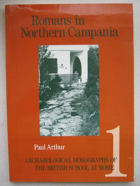 Romans in northern Campania :Settlement and land-use around the Massico and the Garigliano Basin, Archaeological monographs No 1 - Arthur P
