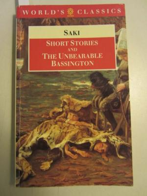 Short Stories and the Unbearable Bassington (Oxford World's Classics) - Saki, John Carey (Introduction)