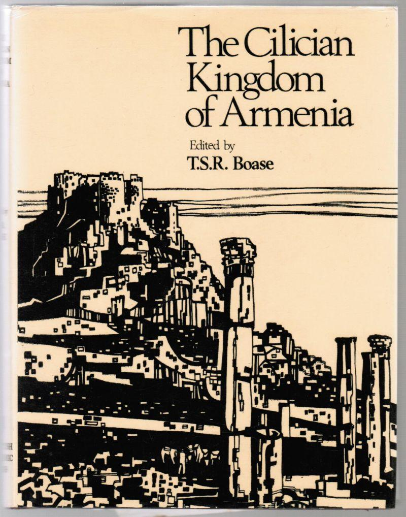 The Cilician Kingdom of Armenia - Boase, T. S. R. (Editor)