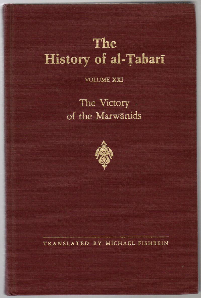 The History of Al-Tabari: Volume XXI: The Victory of the Marwanids - Fishbein, Michael (Translator)