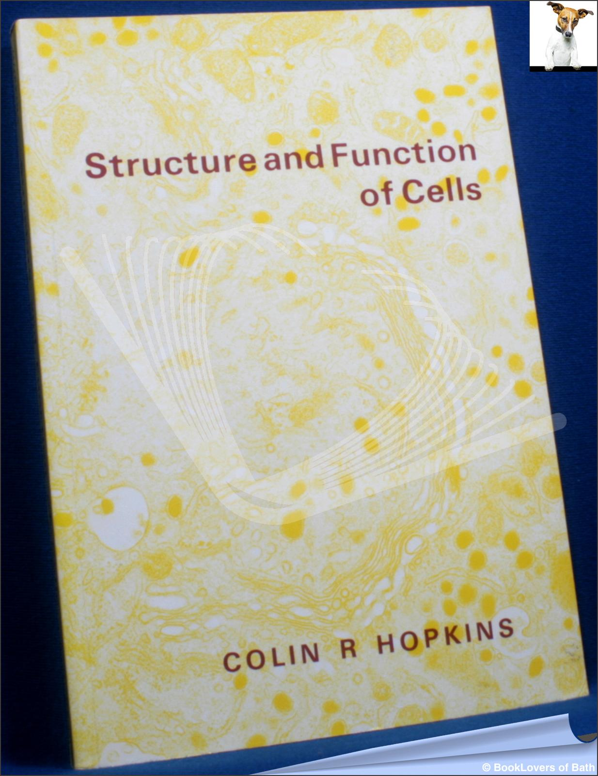 Structure and Function of Cells: A Text for Students in Medicine and Science - Colin R. Hopkins