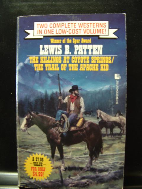 THE KILLINGS AT COYOTE SPRINGS/THE TRAIL OF THE APACHE KID - Patten, Lewis B.