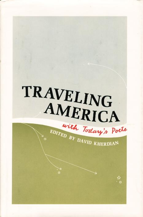 TRAVELING AMERICA WITH TODAY'S POETS. - Kherdian, David, editor (Gary Snyder, Charles Bukowski, Joy Harjo and others, contributors.)