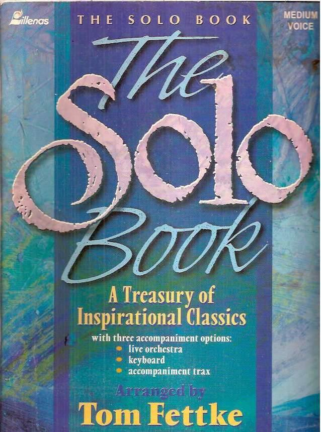 The Solo Book: A Treasury of Inspirational Classics - Tom Fettke Arranger