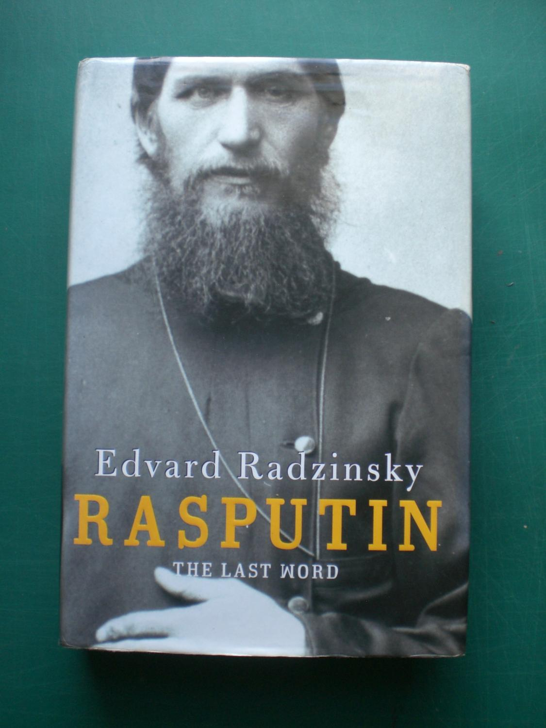 Rasputin The Last Word - Radzinsky, Edvard