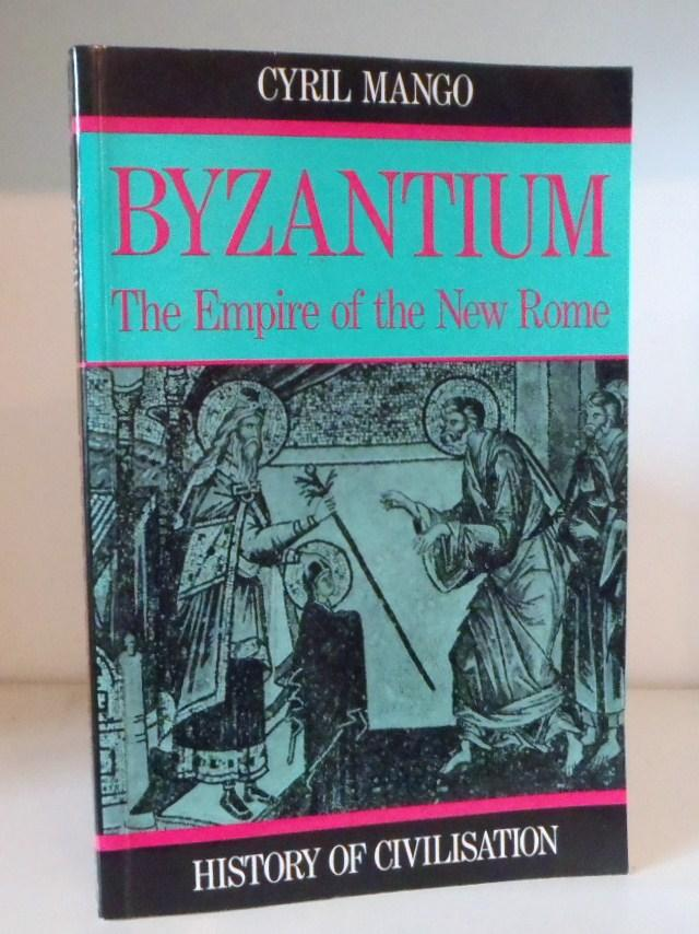 Byzantium: The Empire of New Rome (History of Civilization)