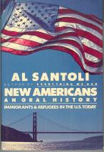 New Americans: An Oral History-- Immigrants and Refugees in the U.S. Today - Santoli, Al
