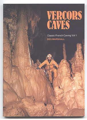 VERCORS CAVES. CLASSIC FRENCH CAVING - VOL. 1. - Marshall, Des. Photographs by P.R. Deakin.