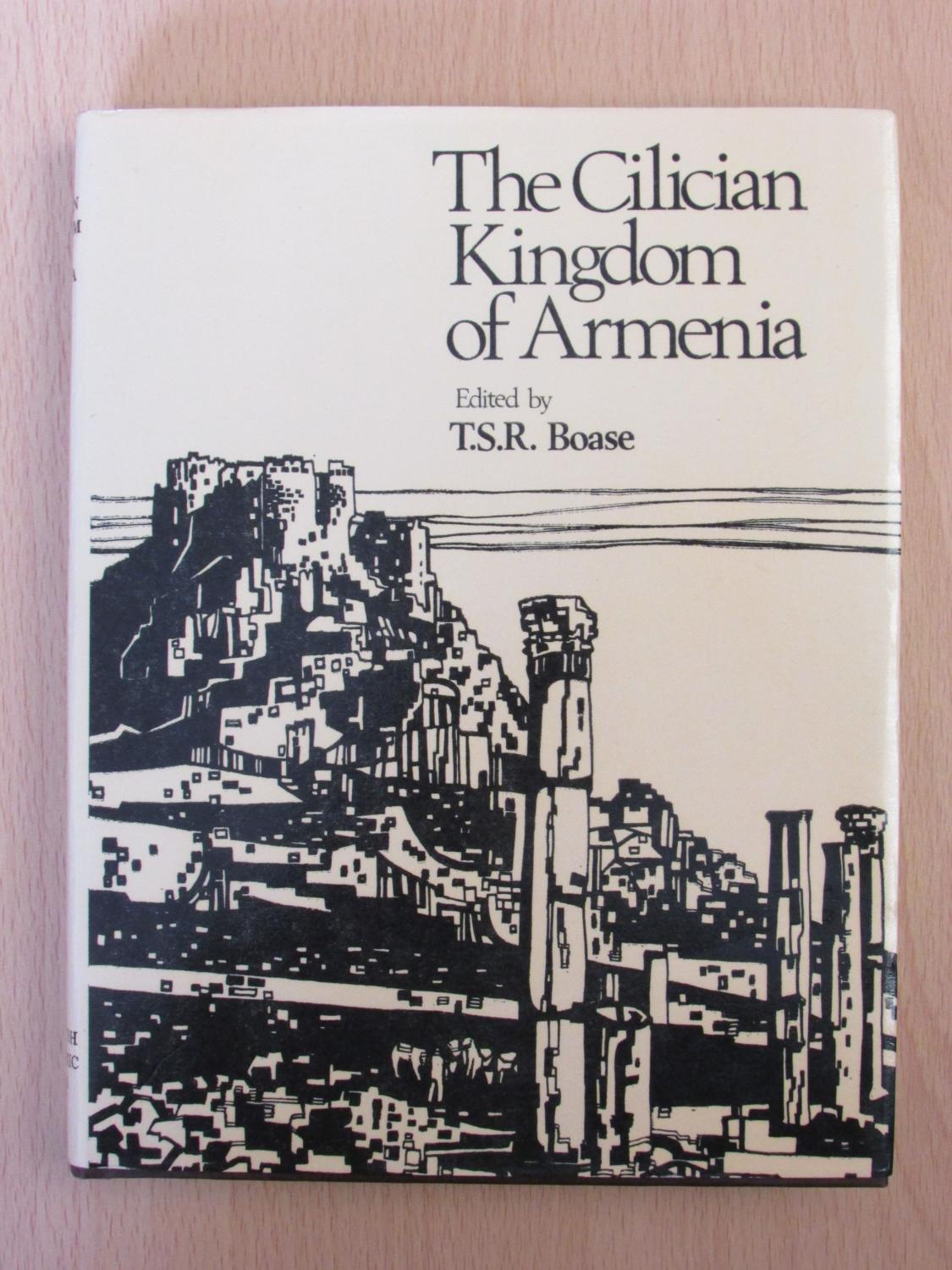 The Cilician Kingdom of Armenia - edited by T.S.R. BOASE
