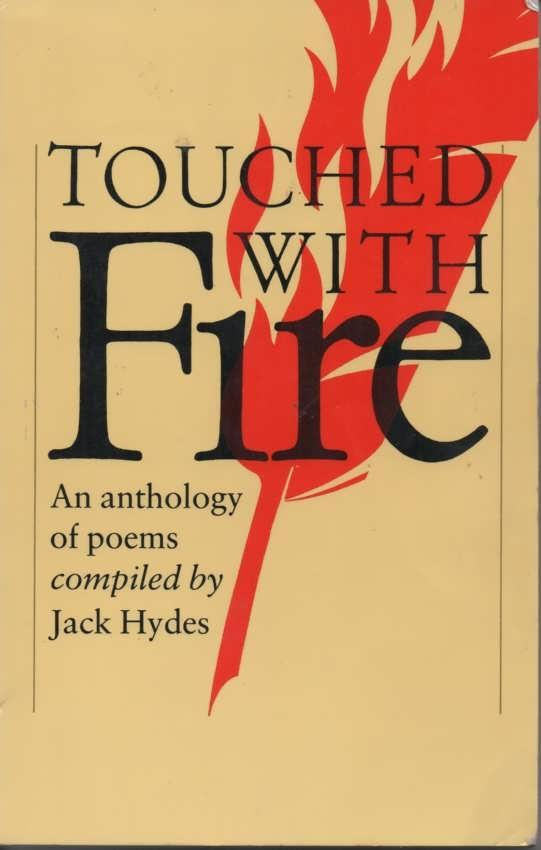 Touched with Fire An Anthology of Poems - Hydes, Jack (compiler)