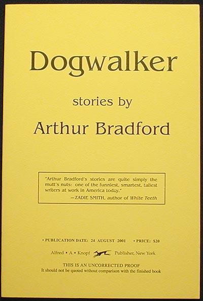 Dogwalker: Stories [Uncorrected Proof] - Bradford, Arthur