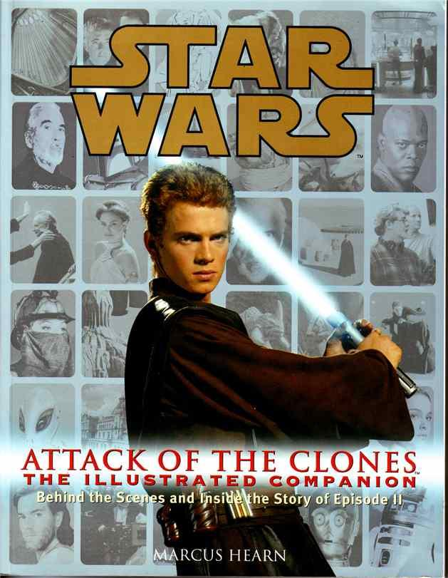 Star Wars Episode II: Attack of the Clones - The Illustrated Companion - Hearn, Marcus