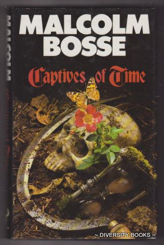CAPTIVES OF TIME - Bosse, Malcolm